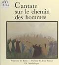 Jean Bancal - Cantate sur le chemin des hommes.