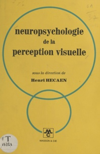 Jean Bancaud et François Bresson - Neuropsychologie de la perception visuelle.