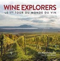 Wine Explorers- Le 1er tour du monde du vin - Jean-Baptiste Ancelot |