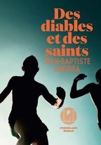 Jean-Baptiste Andrea - Des diables et des saints.
