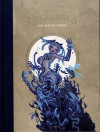 Jean-Baptiste Andreae - Créatures.