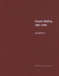 Jean-Baptiste Auffret et Eve Turbat - Charles Malfray 1887-1940 - Sculpteur, édition bilingue français-anglais.