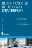 Jean-Baptiste Autric et Laurent Butstraën - Guide pratique du mécénat d'entreprise.