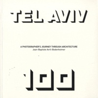 Jean-Baptiste Avril-Bodenheimer - Tel Aviv 100 - A Photographer's Journey through Architecture.