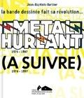 Jean-Baptiste Barbier - Métal Hurlant (A suivre) - 1975-1997 : la bande dessinée fait sa révolution....