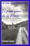 Jean-Baptiste Bardel - LE CURE DU BOUT DU MONDE : LE PAIN AMER DE LA DEFAITE 1939-1942. - Journal.