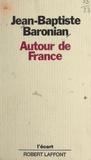 Jean-Baptiste Baronian et Michel-Claude Jalard - Autour de France.