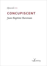 Jean-Baptiste Baronian - Concupiscent.