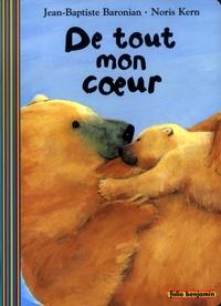Jean-Baptiste Baronian et Noris Kern - De tout mon coeur.