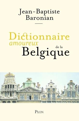 Dictionnaire amoureux de la Belgique - Jean-Baptiste Baronian - Format ePub - 9782259248686 - 15,99 €