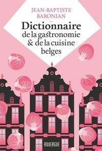 Dictionnaire de la gastronomie et de la cuisine belges - Jean-Baptiste Baronian |