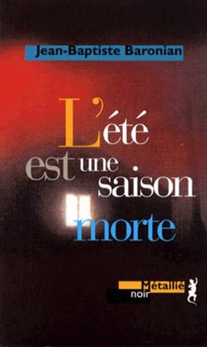 Jean-Baptiste Baronian - L'été est une saison morte.