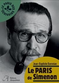 Jean-Baptiste Baronian - Le Paris de Simenon.