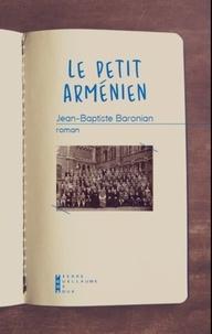 Jean-Baptiste Baronian - Le petit arménien.