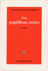 Jean-Baptiste Baronian - Les papillons noirs.