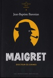 Jean-Baptiste Baronian - Maigret - Docteur ès crimes.