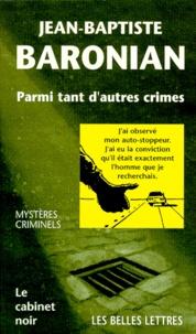 Jean-Baptiste Baronian - Parmi tant s'autres crimes.