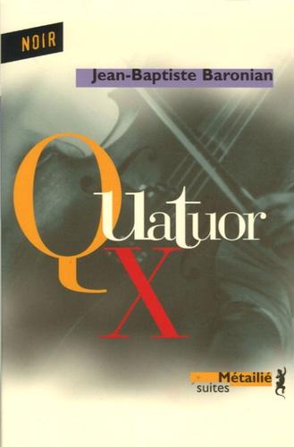 Jean-Baptiste Baronian - Quatuor X.