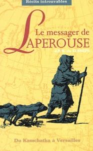 Jean-Baptiste Barthélemy de Lesseps - Le messager de Lapérouse - Du Kamchatka à Versailles.