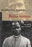 Jean-Baptiste Baskouda - Baba Simon - Le père des Kirdis.