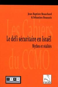 Jean-Baptiste Beauchard et Sébastien Boussois - Le défi sécuritaire en Israël - Mythes et réalités.