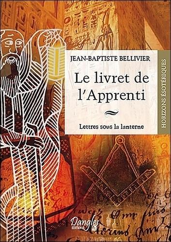 Jean-Baptiste Bellivier - Livret de l'apprenti - Lettres sous la lanterne.