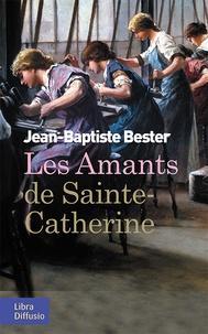 Jean-Baptiste Bester - Les amants de Sainte-Catherine.