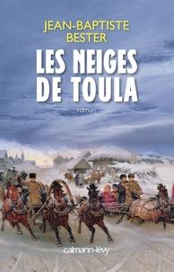 Jean-Baptiste Bester - Les neiges de Toula.