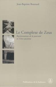 Jean-Baptiste Bonnard - Le complexe de Zeus - Représentations de la paternité en Grèce.