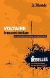 Jean-Baptiste Borel - Voltaire, écraser l'infâme.