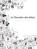 Jean-Baptiste Bourgois - Le Chevalier des lettres.