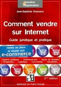 Comment vendre sur internet - Guide juridique et pratique pour mettre en place et réussir son e-commerce.pdf