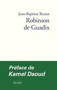 Jean-Baptiste Brenet - Robinson de Guadix - Une adaptation de l'épître d'Ibn Tufayl, Vivant fils d'Eveillé.