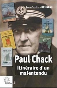 Jean-Baptiste Bruneau - Paul Chack - Itinéraire d'un malentendu.