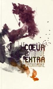 Jean-Baptiste Cabaud - Le coeur du monde extraordinaire - Ateliers d'écriture poétique.