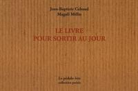 Jean-Baptiste Cabaud et Magali Mélin - Le livre pour sortir au jour.