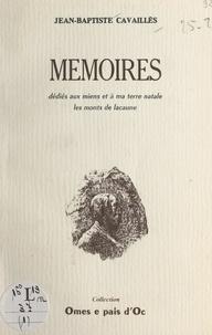 Jean-Baptiste Cavaillès et Marc Fonvieille - Mémoires - Dédiés aux miens et à ma terre natale, les monts de Lacaune.