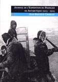 Jean-Baptiste Charcot - Journal de l'expédition du Français en Antarctique (1903-1905).