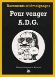 Jean-Baptiste Chaumeil - Pour venger ADG - Documents et témoignages.