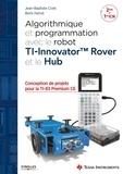 Jean-Baptiste Civet et Boris Hanus - Algorithmique et programmation avec le Ti-Innovator Rover et le Hub - 2de et 1re ICN.