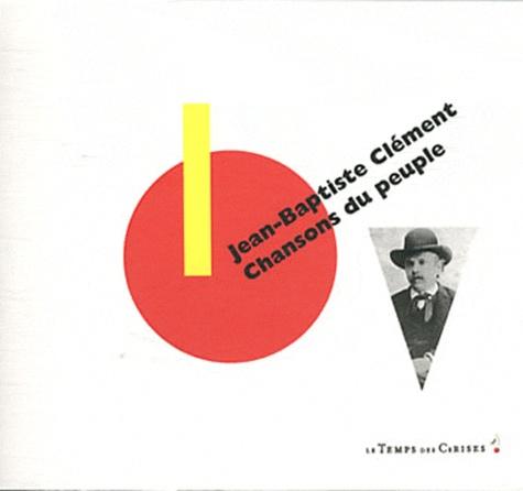 Jean Baptiste Clément - Chansons du peuple.