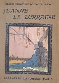 Jean-Baptiste Coissac et  Maggie - Jeanne, la bonne Lorraine - 4 planches hors texte en couleurs et 12 dessins de Maggie.