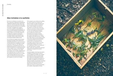 Des cueillettes et des hommes. 70 herbes, fleurs, baies et champignons. 45 recettes des chefs Florent Ladeyn, Damien Laforce, Pascal Lefebvre et Jean-Marc Notelet