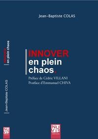 Jean-Baptiste Colas - Innover en plein chaos.