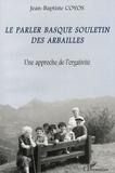 Jean-Baptiste Coyos - Le parler basque souletin des Arbailles - Une approche de l'ergativité.