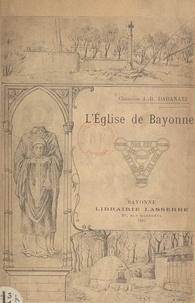 Jean-Baptiste Daranatz et V. Dubarat - L'église de Bayonne.