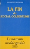 Jean-Baptiste de Foucauld - La Fin du social-colbertisme.