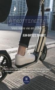 Jean-Baptiste de Gandt - À trottinette - Vers notre vie en 2050.