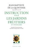 Jean-Baptiste de La Quintinie - Instruction pour les jardins fruitiers et potagers.