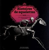 Jean-Baptiste de Panafieu et Patrick Gries - Histoires de squelettes.